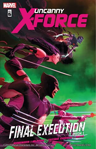 Uncanny X-Force Tome 6: Final Execution Book One