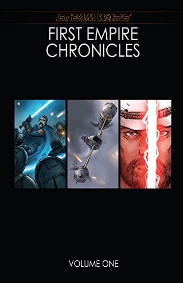 Steam Wars: First Empire Chronicles Vol. 1