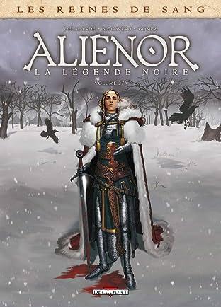 Les Reines de sang - Alienor, la Légende noire Tome 2