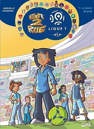 Foot 2 Rue Ligue 1 Vol. 1: Le grand tournoi