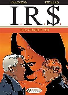 I.R.$. Vol. 4: The Corrupter