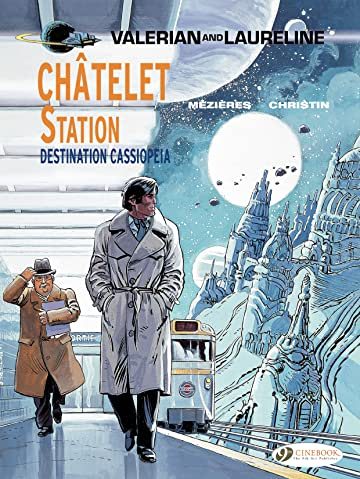 Valerian & Laureline Vol. 9: Châtelet Station, Destination Cassiopeia