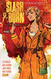 Slash & Burn (2015-2016) Tome 1