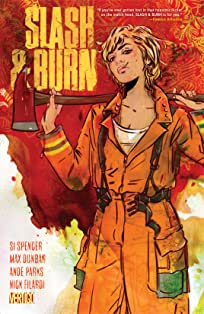Slash & Burn (2015-2016) Tome 1