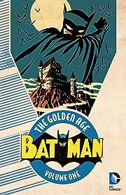 Batman: The Golden Age Tome 1