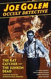 Joe Golem: Occult Detective Vol. 1: The Rat Catcher and the Sunken Dead