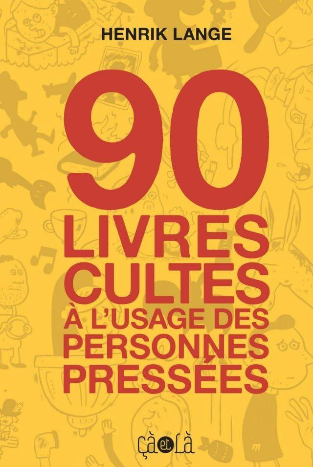 90 livres cultes à l'usage des personnes pressées