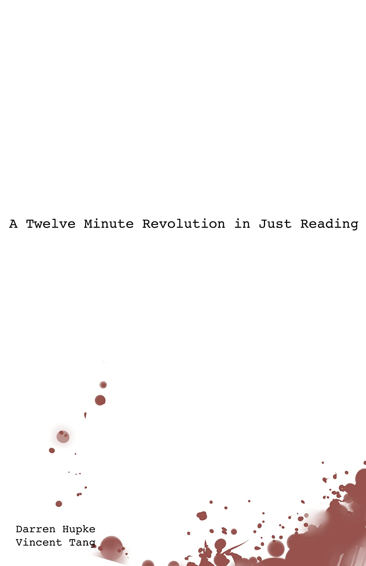 A Twelve Minute Revolution in Just Reading