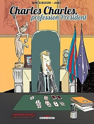 Charles Charles profession président Vol. 1