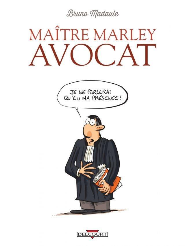 Maître Marley avocat Vol. 1: Je ne parlerai qu'en ma présence !
