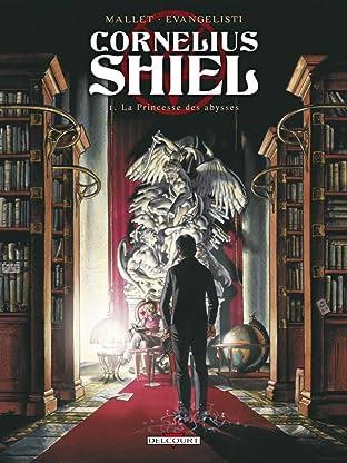 Cornélius Shiel Vol. 1: La princesse des abysses