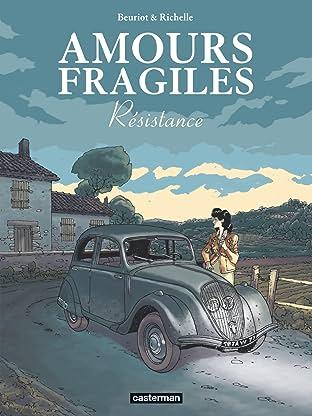 Amours fragiles Tome 5: Résistance