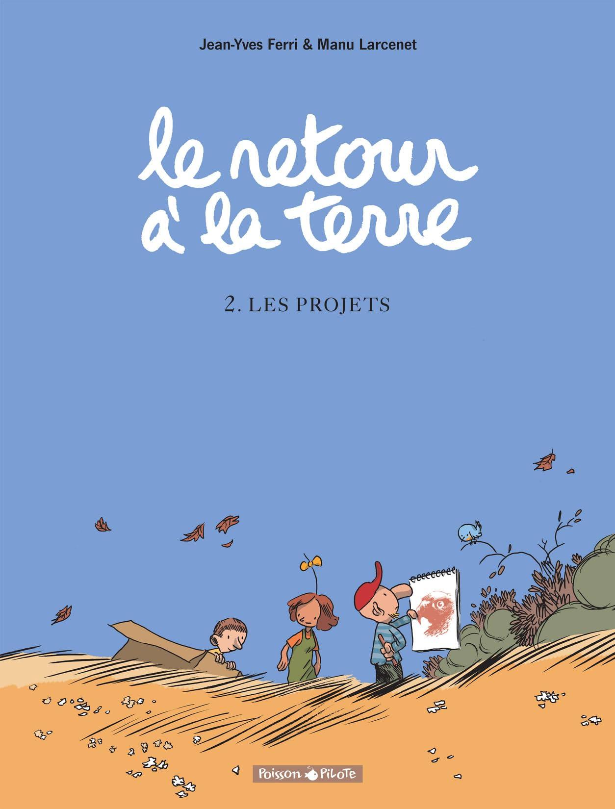 Le retour à la terre Vol. 2: Les projets