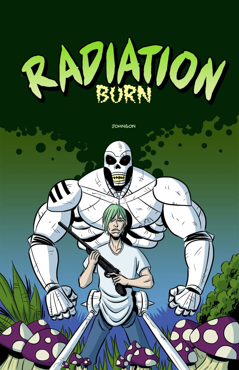 Radiation Burn Vol. 1