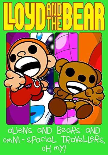 Lloyd and the Bear Vol. 2: Aliens and Bears and Omni-Spacial Travellers, Oh my!