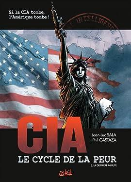 CIA Le Cycle de la Peur Tome 3: La dernière minute