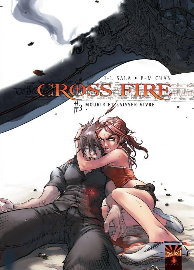 Cross Fire Vol. 3: Mourir ou laisser vivre