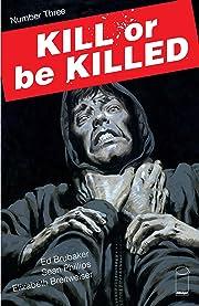 Kill Or Be Killed No.3