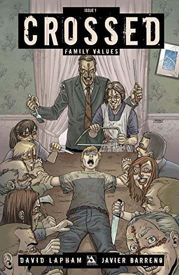 crossed family values 1 of 6 comics by comixology