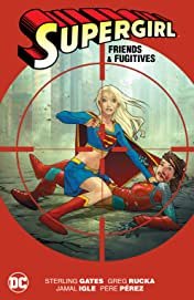 Supergirl: Friends & Fugitives - New Edition