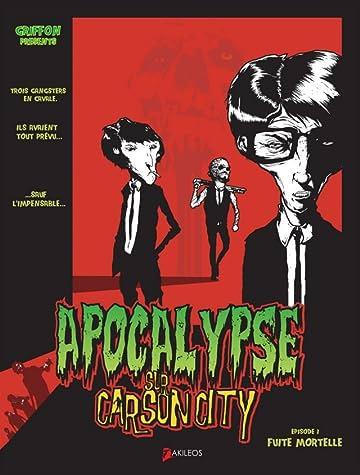 Apocalypse sur Carson City Tome 1: Fuite Mortelle