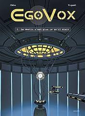 Egovox Vol. 1: Le destin n'est plus ce qu'il était
