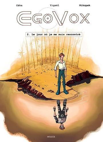 Egovox Vol. 2: Le jour où je me suis rencontré