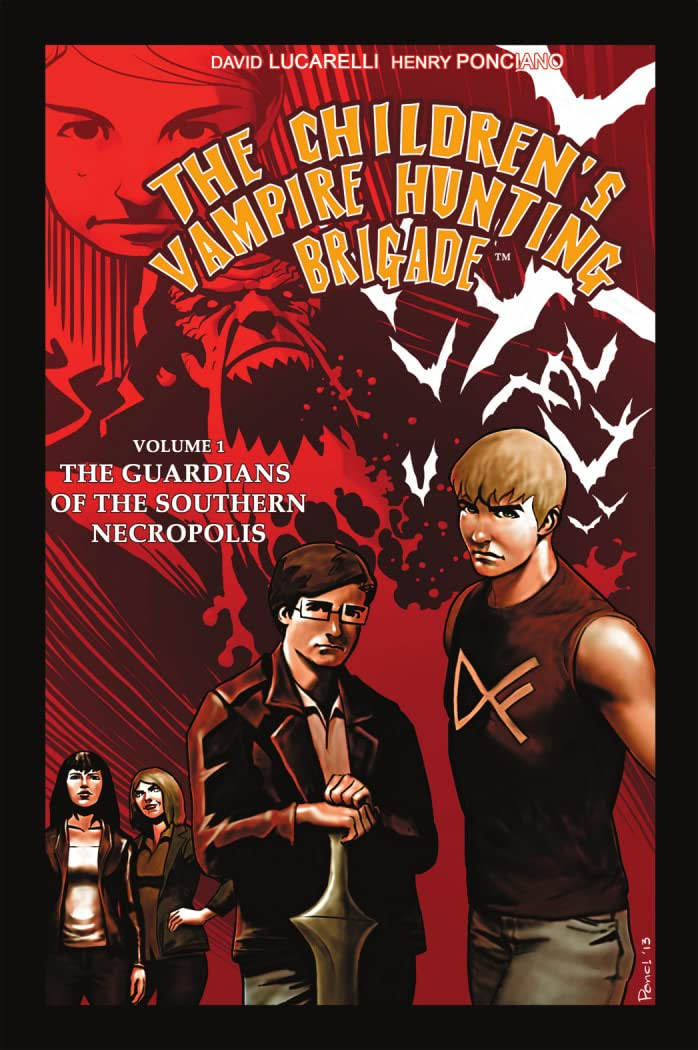 The Children's Vampire Hunting Brigade Vol. 1: Guardians of The Southern Necropolis