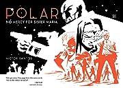 Polar Vol. 3: No Mercy for Sister Maria