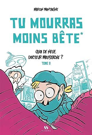 Tu mourras moins bête Vol. 2: Quoi de neuf, docteur Moustache ?