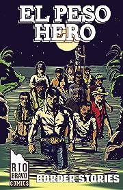 El Peso Hero: Border Stories