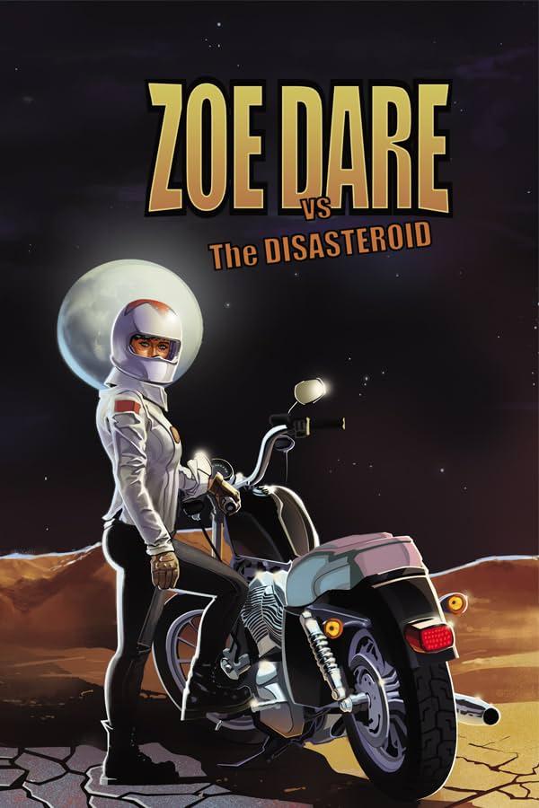 Zoe Dare vs. Disasteroid Vol. 1