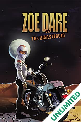 Zoe Dare vs. Disasteroid Vol. 1