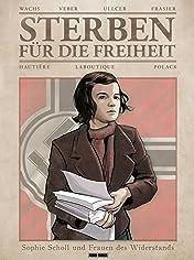 Sterben für die Freiheit: Sophie Scholl und Frauen des Widerstands