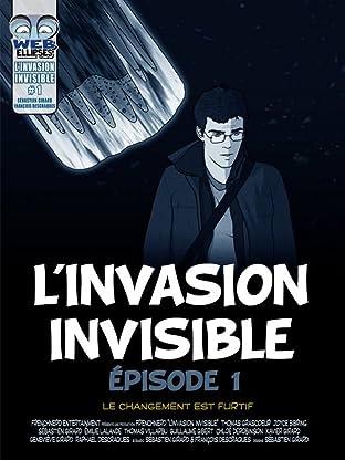 L'invasion Invisible Vol. 1: Le changement est furtif