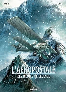 L'Aéropostale - Des Pilotes de légende Vol. 1: Guillaumet