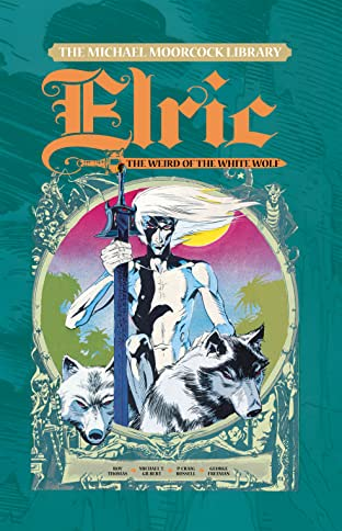 The Michael Moorcock Library – Elric Vol. 4: The Weird of the White Wolf