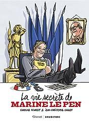 La Vie Secrète de Marine Le Pen