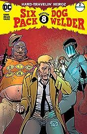 Sixpack and Dogwelder: Hard Travelin' Heroz (2016-2017) #2