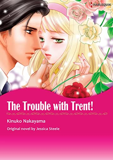 The Trouble With Trent!