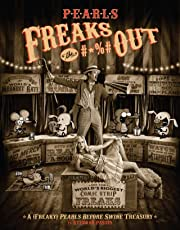 Pearls Freaks the #*%# Out: A (Freaky) Pearls Before Swine Treasury