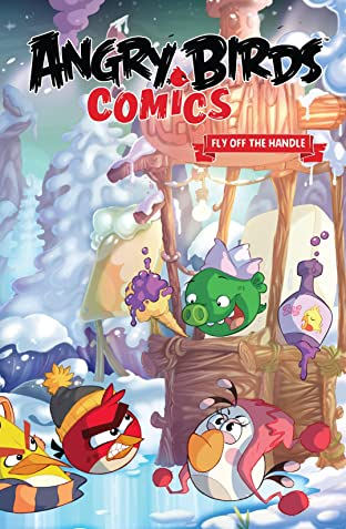 Angry Birds Comics Tome 4: Fly Off The Handle