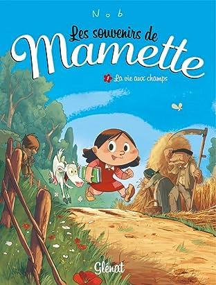 Les souvenirs de Mamette Vol. 1: La vie aux champs
