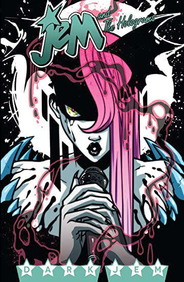 Jem and the Holograms Vol. 3: Dark Jem