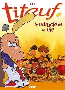 Titeuf Tome 7: Le miracle de la vie