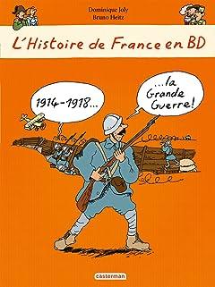 L'Histoire de France en BD: 1914-1918... La Grande Guerre !