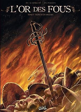 L'Or des fous Vol. 3: Vaincre ou mourir