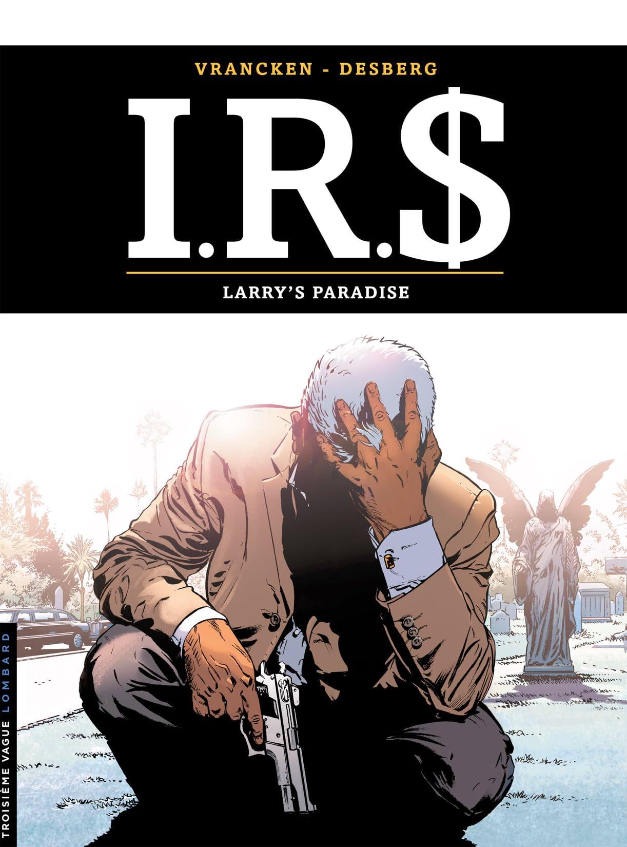 I.R.$. Vol. 17: Larry's paradise