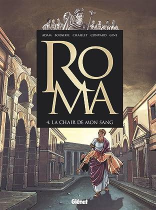Roma Vol. 4: La chair de mon sang