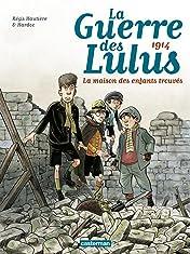 La Guerre des Lulus Vol. 1: 1914 : La maison des enfants trouvés